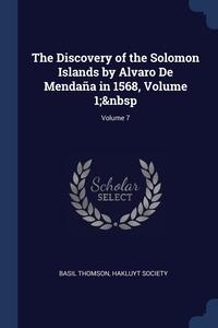The Discovery of the Solomon Islands by Alvaro De Mendaña in 1568, Volume 1; Volume 7, Basil Thomson, Hakluyt Society обложка-превью