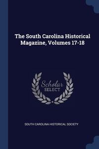 The South Carolina Historical Magazine, Volumes 17-18, South Carolina Historical Society обложка-превью
