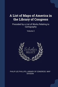 Книга под заказ: «A List of Maps of America in the Library of Congress»