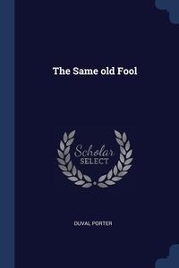 The Same old Fool, Duval Porter обложка-превью