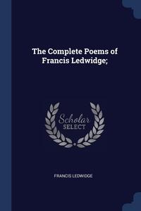 The Complete Poems of Francis Ledwidge;, Francis Ledwidge обложка-превью