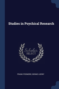 Studies in Psychical Research, Frank Podmore, Benno Loewy обложка-превью