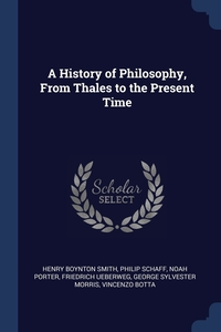 A History of Philosophy, From Thales to the Present Time, Henry Boynton Smith, Philip Schaff, Noah Porter обложка-превью