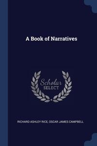 A Book of Narratives, Richard Ashley Rice, Oscar James Campbell обложка-превью