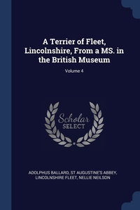 A Terrier of Fleet, Lincolnshire, From a MS. in the British Museum; Volume 4, Adolphus Ballard, St Augustine's Abbey, Lincolnshire Fleet обложка-превью