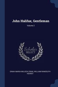 John Halifax, Gentleman; Volume 2, Dinah Maria Mulock Craik, William Randolph Hearst обложка-превью