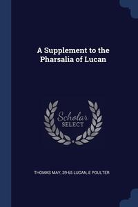 Книга под заказ: «A Supplement to the Pharsalia of Lucan»