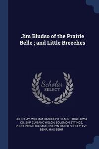 Jim Bludso of the Prairie Belle ; and Little Breeches, John Hay, William Randolph Hearst, Bigelow & Co. bkp CU-BANC Welch обложка-превью