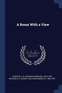 A Room With a View, E M. 1879-1970 Forster, P Whichels, William Randolph Hearst обложка-превью