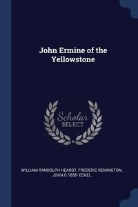 Книга под заказ: «John Ermine of the Yellowstone»