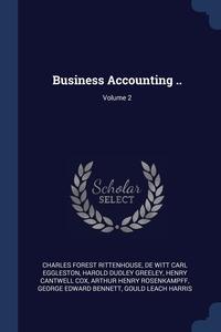 Business Accounting ..; Volume 2, Charles Forest Rittenhouse, De Witt Carl Eggleston, Harold Dudley Greeley обложка-превью