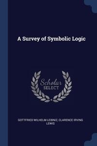 A Survey of Symbolic Logic, Gottfried Wilhelm Leibniz, Clarence Irving Lewis обложка-превью