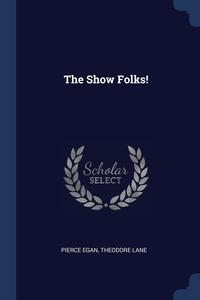 The Show Folks!, Pierce Egan, Theodore Lane обложка-превью