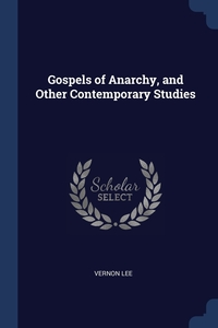 Gospels of Anarchy, and Other Contemporary Studies, Vernon Lee обложка-превью