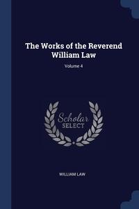 The Works of the Reverend William Law; Volume 4, William Law обложка-превью