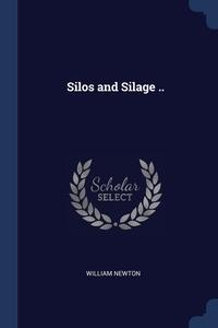 Silos and Silage .., William Newton обложка-превью