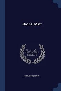 Rachel Marr, Morley Roberts обложка-превью