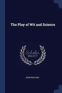 The Play of Wit and Science, John Redford обложка-превью