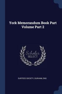 York Memorandum Book Part Volume Part 2, Durham Eng Surtees Society обложка-превью
