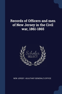 Records of Officers and men of New Jersey in the Civil war, 1861-1865, New Jersey. Adjutant-General's Office обложка-превью