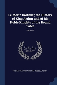 Le Morte Darthur ; the History of King Arthur and of his Noble Knights of the Round Table; Volume 2, Thomas Malory, William Russell Flint обложка-превью