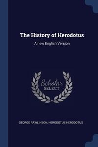 The History of Herodotus: A new English Version, George Rawlinson, Herodotus Herodotus обложка-превью