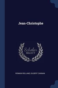 Jean-Christophe, Romain Rolland, Gilbert Cannan обложка-превью