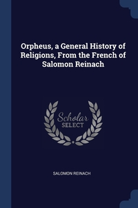 Orpheus, a General History of Religions, From the French of Salomon Reinach, Salomon Reinach обложка-превью