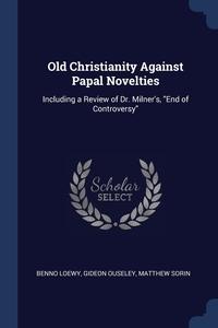 Книга под заказ: «Old Christianity Against Papal Novelties»