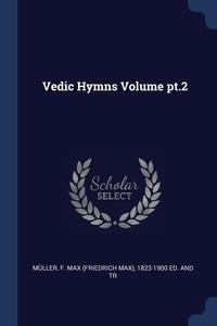 Vedic Hymns Volume pt.2, F. Max (Friedrich Max) 1823-19 Muller обложка-превью