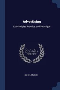 Advertising: Its Principles, Practice, and Technique, Daniel Starch обложка-превью