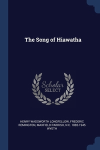 The Song of Hiawatha, Henry Wadsworth Longfellow, Frederic Remington, Maxfield Parrish обложка-превью