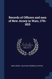 Records of Officers and men of New Jersey in Wars, 1791-1815, New Jersey. Adjutant-General's Office обложка-превью