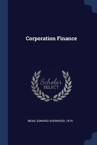 Corporation Finance, Edward Sherwood 1874- Mead обложка-превью