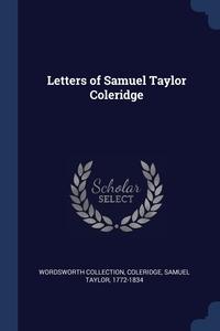 Letters of Samuel Taylor Coleridge, Wordsworth Collection, Samuel Taylor 1772-1834 Coleridge обложка-превью