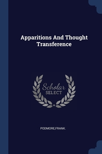 Apparitions And Thought Transference, Frank Podmore обложка-превью