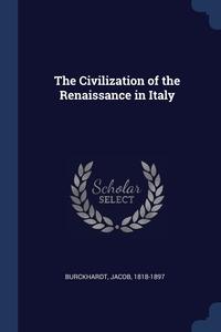 The Civilization of the Renaissance in Italy, Jacob Burckhardt обложка-превью
