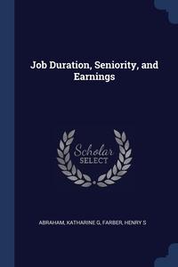 Job Duration, Seniority, and Earnings, Katharine G Abraham, Henry S Farber обложка-превью