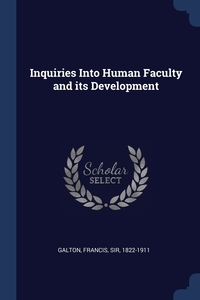 Inquiries Into Human Faculty and its Development, Francis Galton обложка-превью