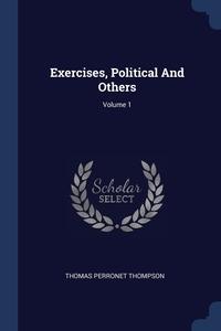 Exercises, Political And Others; Volume 1, Thomas Perronet Thompson обложка-превью