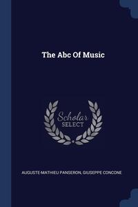 The Abc Of Music, Auguste-Mathieu Panseron, Giuseppe Concone обложка-превью
