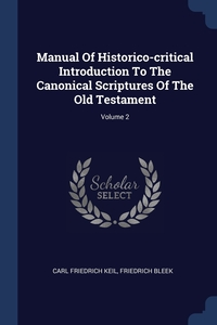 Manual Of Historico-critical Introduction To The Canonical Scriptures Of The Old Testament; Volume 2, Carl Friedrich Keil, Friedrich Bleek обложка-превью