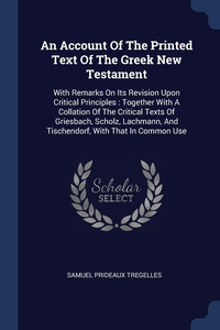 Книга под заказ: «An Account Of The Printed Text Of The Greek New Testament»