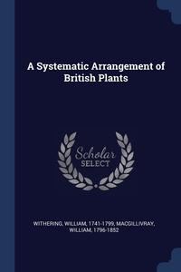 A Systematic Arrangement of British Plants, William Withering, William Macgillivray обложка-превью