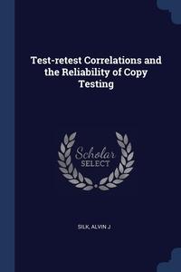 Test-retest Correlations and the Reliability of Copy Testing, Alvin J Silk обложка-превью