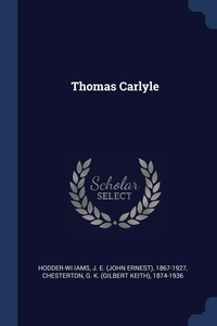 Thomas Carlyle, J E. 1867-1927 Hodder-Wi iams, G K. 1874-1936 Chesterton обложка-превью