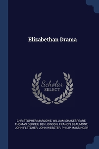 Elizabethan Drama, Christopher Marlowe, William Shakespeare, Thomas Dekker обложка-превью