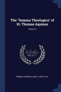 The 'Summa Theologica' of St. Thomas Aquinas; Volume 2, Aquinas Saint 1225?-1274 Thomas обложка-превью