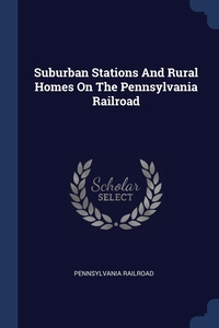 Suburban Stations And Rural Homes On The Pennsylvania Railroad, Pennsylvania Railroad обложка-превью