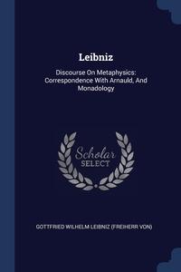 Leibniz: Discourse On Metaphysics: Correspondence With Arnauld, And Monadology, Готфрид Вильгельм Лейбниц обложка-превью